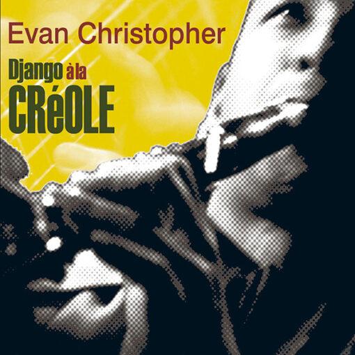 Evan Christopher's CD Django a la Creole